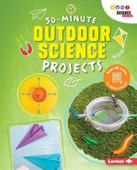 30 Minute Outdoor Science Projects Opens in new window